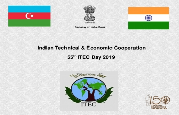 Embassy of India, Baku celebrated  55th ITEC Day on 25 Sept 2019