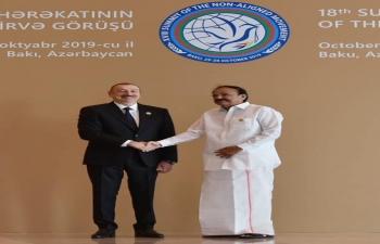 VP M Venkaiah Naidu was welcomed by President of Azerbaijan ahead of the NAM Baku 2019 summit.